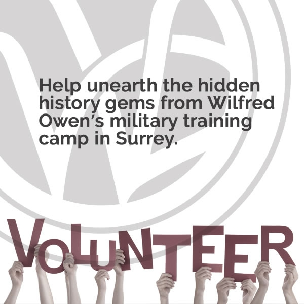 Help unearth the hidden history gems from Wilfred Owen's military training camp in Surrey.