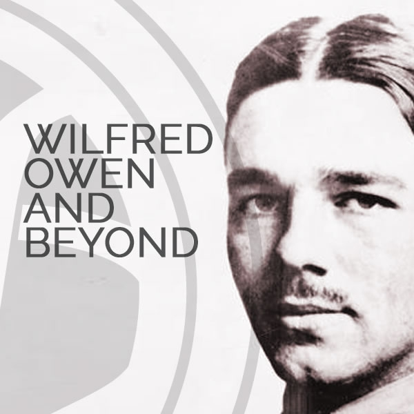 BOOKING NOW OPEN: Wilfred Owen and Beyond